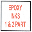 EPOXY INKS - ONE AND TWO PART